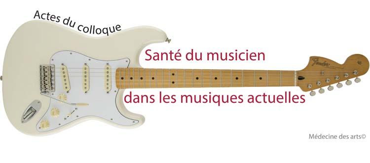Santé des musiciens dans les musiques actuelles : les actes du colloque