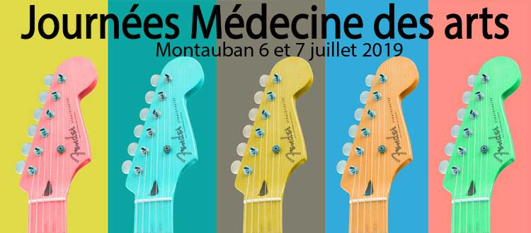 Journées Médecine des arts à Montauban 6 et 7 juillet 2019